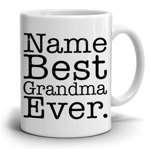 Personalized! Best Grandma Ever Coffee Mug, Printed on Both Sides!