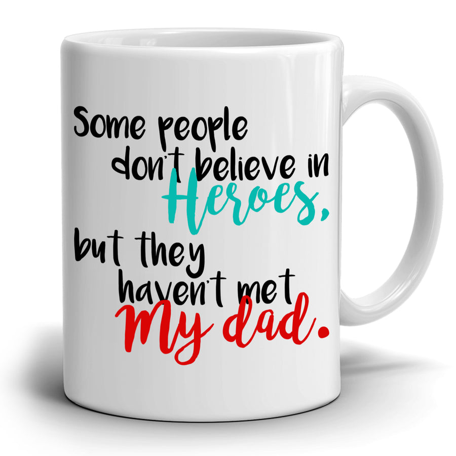 Daughters Fathers Day and Birthday Gift to My Hero Dad Papa Daddy Grandpa Coffee Mug, Printed on Both Sides!