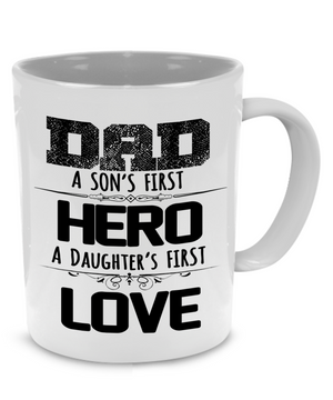 Dad, son's first, hero, a daughter's first, love - Father gift mug - Stir Crazy Gifts