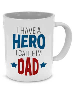 I have a Hero and I call him Dad - Father Gift Mug
