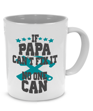 If PAPA can't fix it, No one can - Father Gift Mug