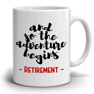 Unique Retirement Gifts for Men and Women, Perfect Retired Inspirational Gift Coffee Mug, Printed on Both Sides!