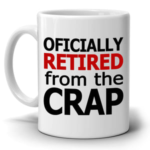 Officially Retired for Men and Women Gift Mug, Funny Retirement Gag Gifts Ideas, Printed on Both Sides! - Stir Crazy Gifts
