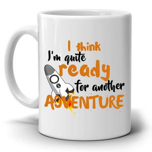 Funny Adventure Graduation Gifts Coffee Mug for Men and Women, His and Her, Printed on Both Sides!