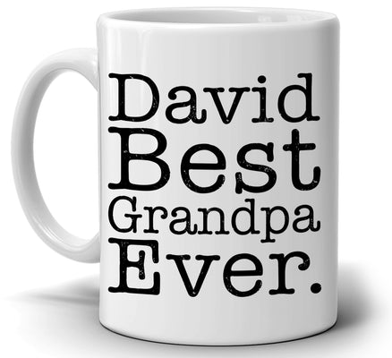 Personalized! Best Grandpa Ever Birthday and Fathers Day Gift Coffee Mug from Daughter for Daddy Papa Dad Pop Uncle Godfather and Grandfather, Printed on Both Sides!