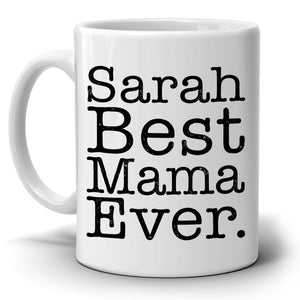 Personalized! Best Mama Ever Birthday and Mothers Day Gift Coffee Mug from Daughter for Mommy Mom Nana Aunt Grandmother and Grandma, Printed on Both Sides!