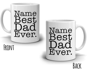 Personalized! Best Dad Ever Coffee Mug, Printed on Both Sides! - Stir Crazy Gifts
