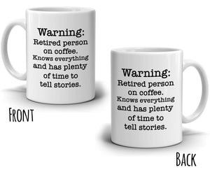 Humorous Gift for Retired Man and Woman, Funny Retirement Gag Party Supplies Ideas Coffee Mug, Printed on Both Sides!