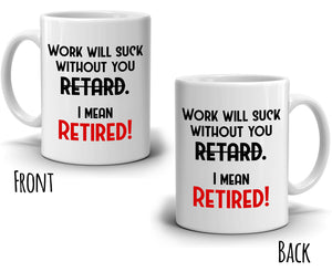 Funny Retirement Gag Gifts for Boss Coworkers Man and Women, Best Humor Coffee Mug, Printed on Both Sides!