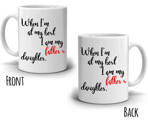 Dad Birthday and Fathers Day Gifts From Daughter Coffee Mug, Printed on Both Sides!