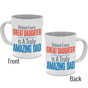 Behind every Great Daughter is a truly Amazing Dad - Fathers Gift Mug - Stir Crazy Gifts