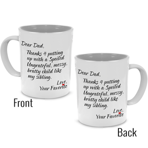 Dear Dad, Love Your Favorite - Fathers Gift Mug - Stir Crazy Gifts