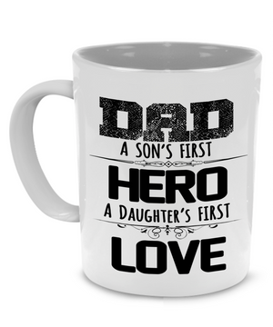 Dad, son's first, hero, a daughter's first, love - Father gift mug