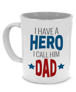 I have a Hero and I call him Dad - Father Gift Mug - Stir Crazy Gifts