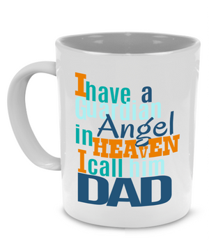 I have a Guardian Angel in Heaven I call him Dad - Father Gift Mug - Stir Crazy Gifts
