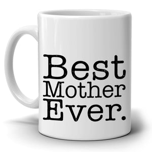 Personalized! Best Mother Ever Birthday and Mothers Day Gift Coffee Mug from Daughter for Mommy Mama Mom Nana Aunt Grandmother and Grandma, Printed on Both Sides!