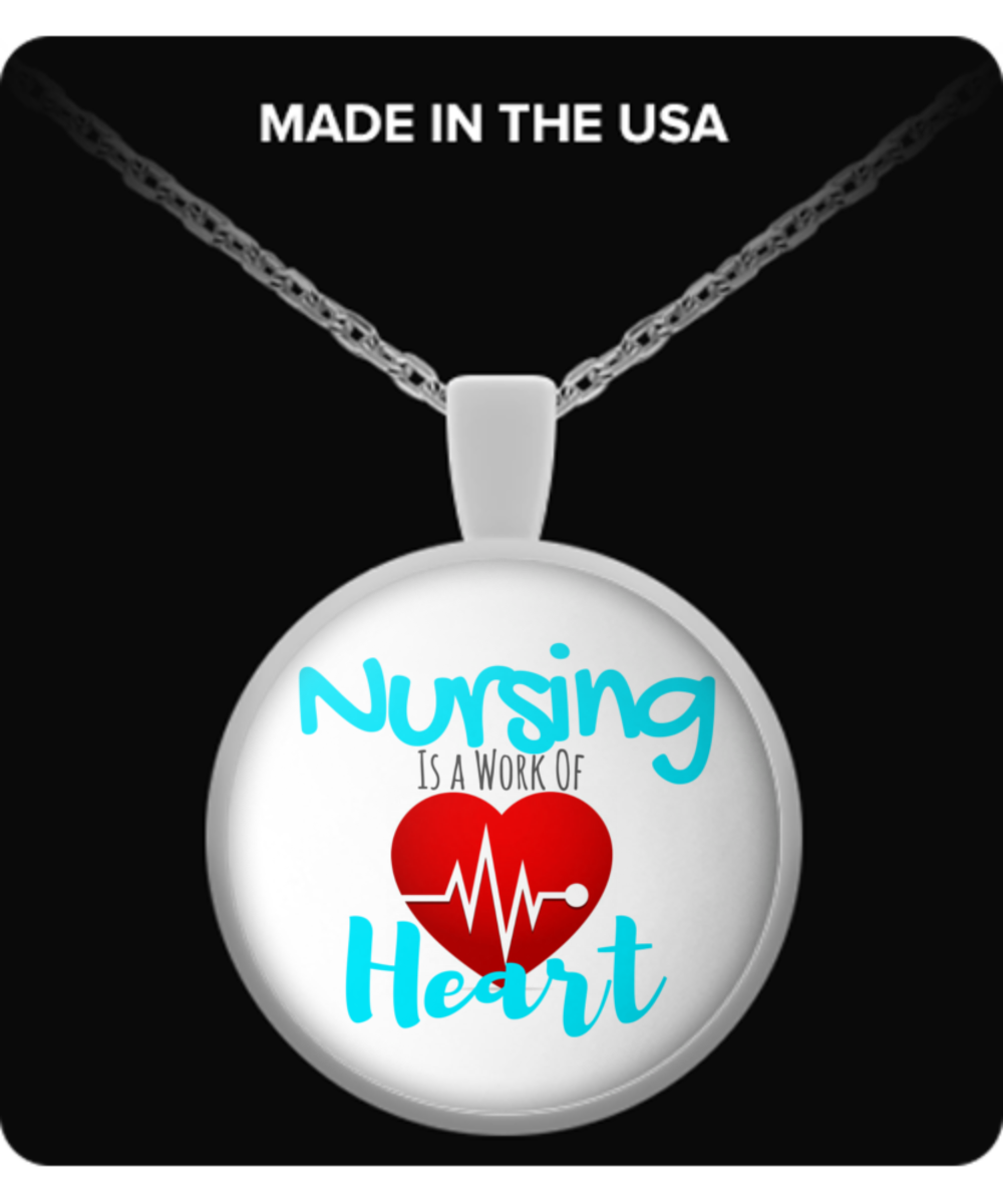 Nursing is a Work of Heart - Nurse Gift Necklace