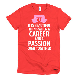 Beautiful Thing Career and Passion Nurse T-Shirt