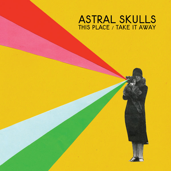 Astral Skulls - This Place/Take it Away
