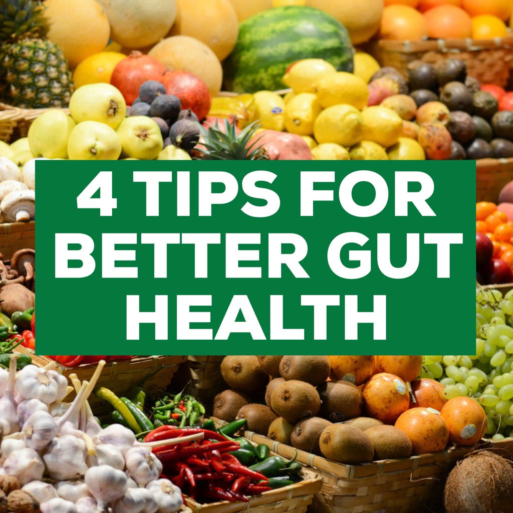 4 Tips for Better Gut Health
