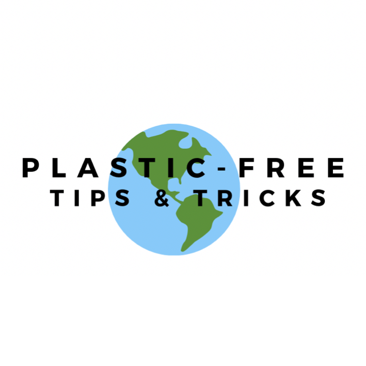 PLASTIC FREE TIPS & TRICKS