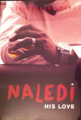 Naledi His Love, the bestelling romance novel by Dudu Busani-Dube