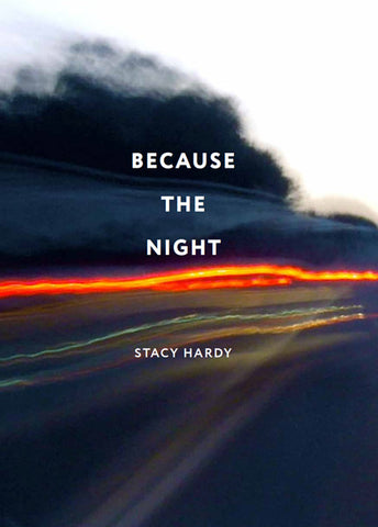 Because the Night<br>by Stacy Hardy