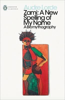 Zami: A New Spelling of My Name Audre Lorde