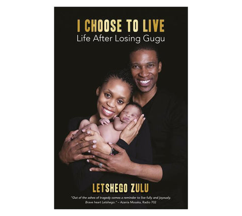 I Choose To Live - Life After Losing Gugu by Letshego Zulu
