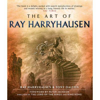 The Art of Ray Harryhausen <br> by Ray Harryhausen, Tony Dalton