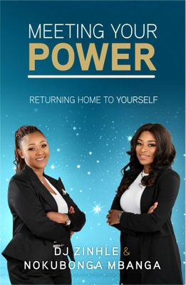 Meeting Your Power <br> DJ Zinhle and Nokubonga Mbanga