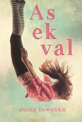 As ek val (Afrikaans), by Jenny Downham