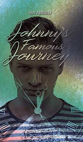 Johnny's Famous Journey , by Ade Ajibulu