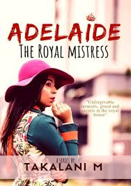 Adelaide – The Royal Mistress 2, by Takalani M