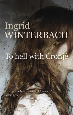 To Hell With Cronje <br> by Ingrid Winterbach