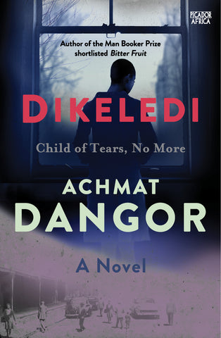 Dikeledi<br> by Achmat Dangor
