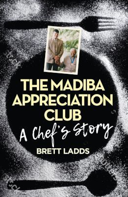 The Madiba Appreciation Club - A Chef's Story <br>Maboneng