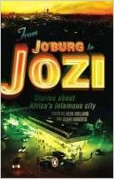 From Jo'burg to Jozi: Stories About Africa's Infamous City (Used)