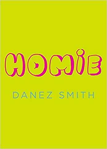 Homie, by Danez Smith