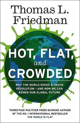 Hot, Flat, and Crowded<br>by Thomas L. Friedman