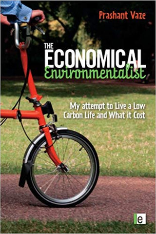 The Economical Environmentalist: My Attempt to Live a Low-Carbon Life and What it Cost Paperback – <br> Prashant Vaze  (Author)