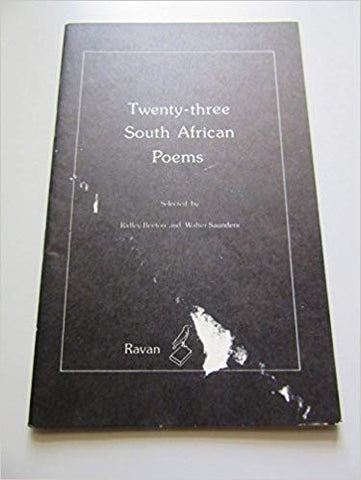 Twenty-Three South African Poems: Selected by Ridley Beeton & Walter Saunders