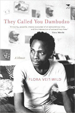 They Called You Dambudzo A Memoir, by Flora Veit-Wild