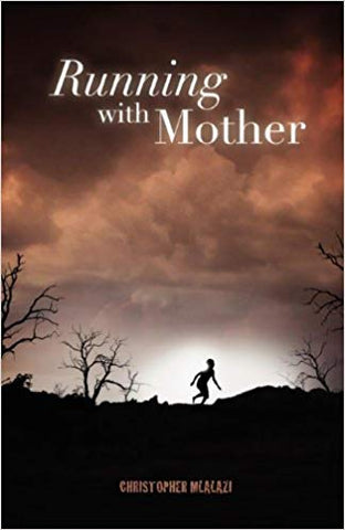 Running with Mother by Christopher Mlalazi