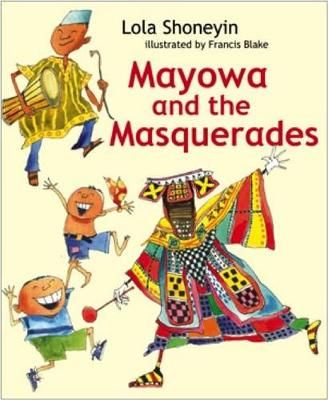 Mayowa and the Masquerades, Lola Shoneyin