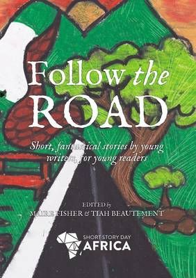 Follow the road, by Maire Fisher and Tiah Beautement