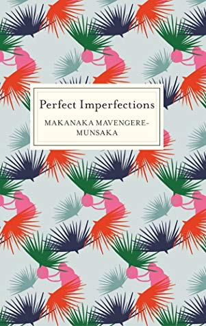 Perfect Imperfections by Makanaka Mavengere-Munsaka