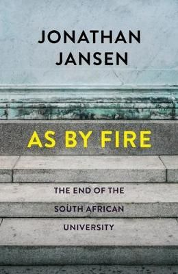 As By Fire - The End Of The South African University (used), y Jonathan Jansen