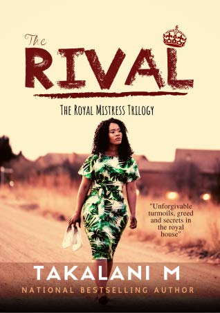 The Rival :Royal Mistress book 3 by Takalani M