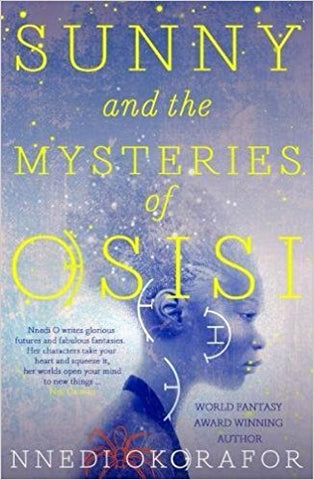 Sunny and the Mysteries of Osisi (Sunny's Adventures) by Nnedi Okorafor